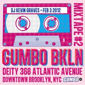 GUMBO BKLN MixTape 2 (Side A) - DJ Kevin Graves