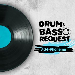 Phoneme - Drum & Bass Request 04