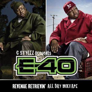 C Stylez presents E-40 - Retrevin Revenue All Day Mixtape (2010)
