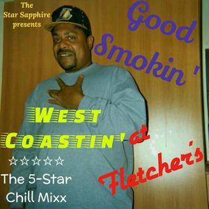 Good Smokin', West Coastin' @ Fletcher's: The 5-Star Chill Mix