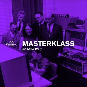 Masterklass #7 - Discoteca by Mind Warp