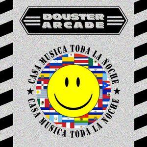 Douster & Arcade - Casa Musica Toda La Noche