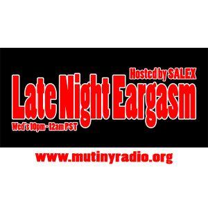 Late Night Eargasm - Mutiny Radio 16 Nov. 2011