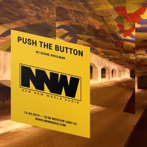Push The Button w/ Shane Woolman - 12th September 2019