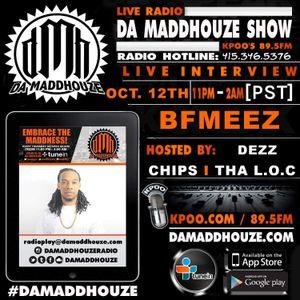 BFMeez returms to Da Maddhouze on KPOO 89.5 FM