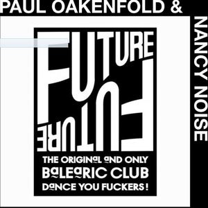 Paul Oakenfold & Nancy Noise - Live@The Future, London, June '88