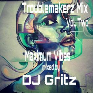 TroubleMakerz Mix Volume 2 : Maximum Vibes