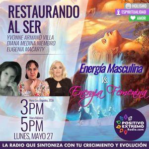 RESTAURANDO AL SER-05-27-19-ENERGIA MASCULINA VS ENERGIA FEMENINA