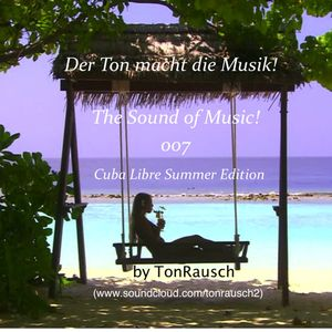 Der Ton Macht Die Musik 007 (Cuba Libre Summer Edition)by TonRausch