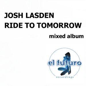 Ride To Tomorrow - Minimix 2 - Josh Lasden