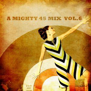 A mighty 45 mix vol.6
