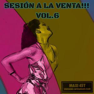 """SESIÓN A LA VENTA!!! VOL.6 (SPECIAL DISCO 12"""")"""