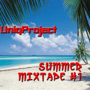 Summer Mixtape #1 (Mixed by UniqProject)