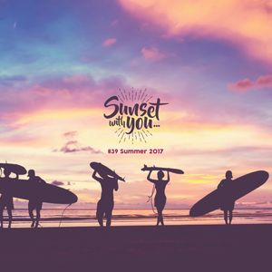 'Sunset with you'... #39 Summer 2017