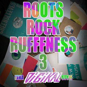 Roots Rock Rufffness III - Inna Digikal Style