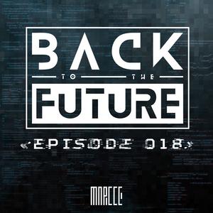 Back To The Future Ep. 018 | FUTURE ✘ BASS ✘ ELECTRO