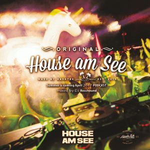 HOUSE AM SEE - Summer is .... - April 2017 Podcast - Rocchound