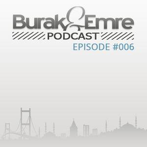 Burak & Emre Podcast : Episode 006
