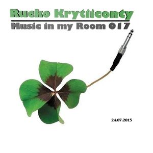 Rucko Krytiiconty - Music in my Room 017 (24_07_2015)