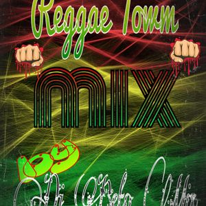 reggae town by - dj beto mix