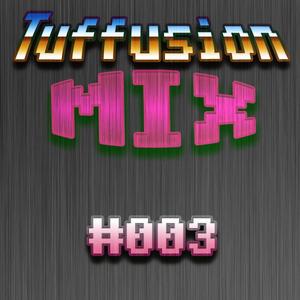 Tuffusion Mix #003 (2011-02-26)