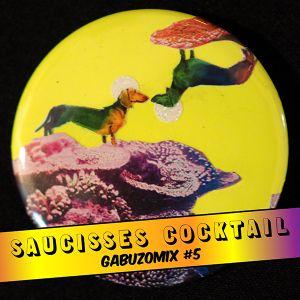 GABUZOMIX #5 - SAUCISSES COCKTAIL
