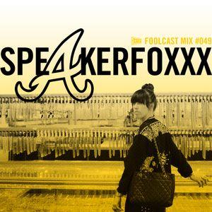 FOOLCAST 049 - Speakerfoxxx