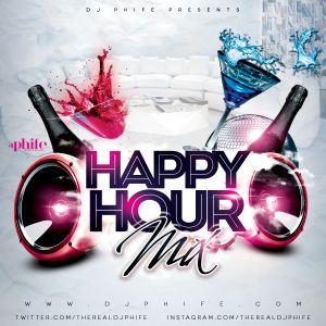 Dj Phife's Happy Hour Mix