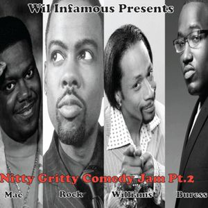 Wil Infamous Presents: Nitty Gritty Comedy Jam Pt. 2