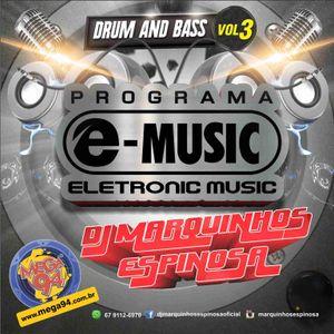 Set Programa e-music Drum n Bass by DJ Marquinhos Espinosa