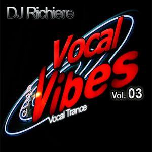 DJ Richiere - Vocal Vibes 03 (Vocal Trance Mix)