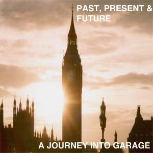 the Past, Present and the Future - A Journey Into Garage