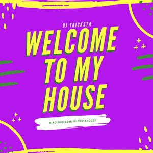 DJ Tricksta - Welcome To My House