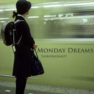 Monday Dreams