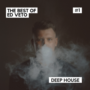 The Best of Ed Veto - Deep House #1