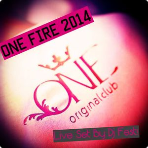 One Fire 2014 - (Live Set By Dj Fest!)