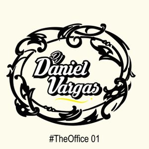 Daniel Vargas DJ - #TheOffice 01