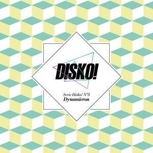 Serie Disko! Nº3 - Dynamicron