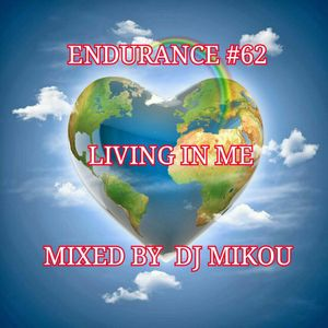 Endurance #62 -Living In Me- Mixed by Dj Mikou