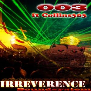 Irreverence SoundSystem - Irreverence SoundSystem 003 (Ft.collins303)