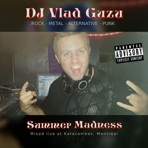 Summer Madness (Rock, Metal, Alternative and Punk) (live mix at Katacombes Montreal 2014)