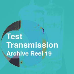Test Transmission Archive Reel 19