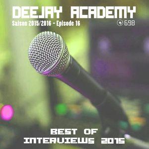 DEEJAY ACADEMY - SAISON 2015/2016 - ÉPISODE 16 [best of interviews 2015]