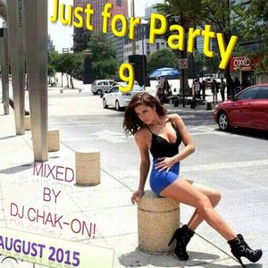 Just For Party 9 EDM Session August 2015 - Mixed By Dj Chak-on!