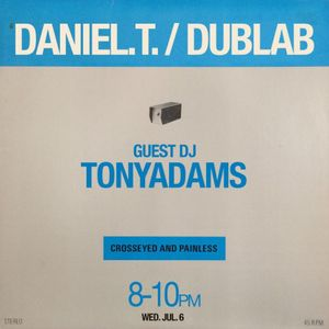 Daniel T w/guest Tony Adams – Crosseyed and Painless (07.06.16)