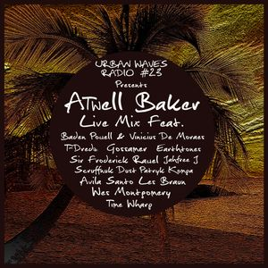 Urban Waves Radio 23 - Atwell Baker