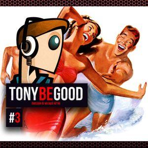 Tony Be Good - Emission 03