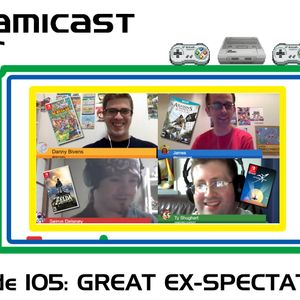 The Famicast 105 - GREAT EX-SPECTATORS