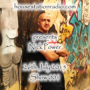 Nick Power - Show 001 - House Station Radio 26th July 2015. Soulful House!