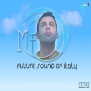 Micheal Fenix - Future Sound Of Italy 039
